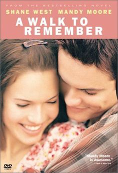 A Walk to Remember. A completely sappy, teenage love story...and I still cry each and every time I watch it