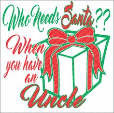 SVG, DXF, EPS Cut File, Who Needs Santa When You Have An Uncle, Christmas Saying Svg, Santa Svg, Christmas Svg, Svg Vector File, Svg Design by EagleRockDesigns on Etsy