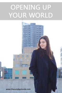 Opening Up Your World | www.thesundaymode.com