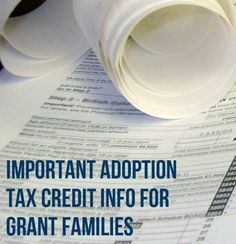 Adoption Tax Credit Tips + Important Info for Grant Families - major things to remember when filing taxes!