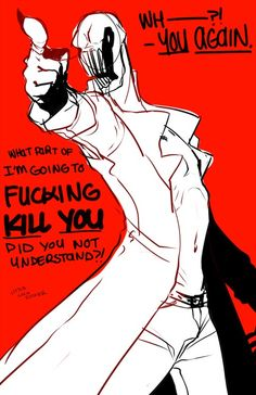 Dedan and his awesome scariness.