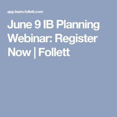 June 9 IB Planning Webinar: Register Now June, How To Plan