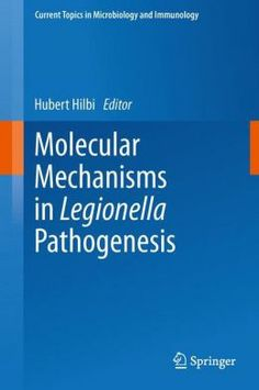 Molecular Mechanisms in Legionella Pathogenesis: 376 (Current Topics in Microbiology and Immunology) Agricultural Science, Microbiology, Medical Center, Textbook, Helsinki, Kindle, Ebooks, Products, Class Books