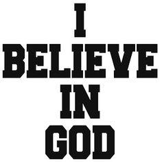 Mijn T-shirt-prints: I Believe In God