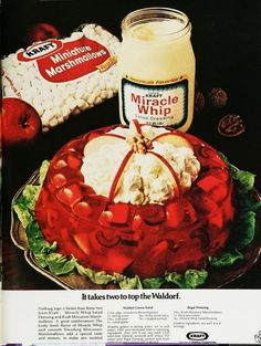 OK... Jello molded with Apples and Celery topped with a mixture of Miracle Whip and Marshmallows. Hmmm....