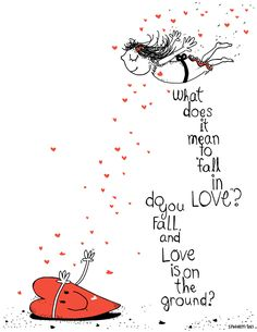 What does it mean to fall in love? Do you fall and love is on the ground?