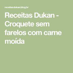 Receitas Dukan - Croquete sem farelos com carne moída