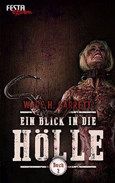 Ein Blick in die Hölle - Buch 2: Festa Extrem von Wade H.... https://www.amazon.de/dp/B01LVTWG99/ref=cm_sw_r_pi_dp_x_K5GPyb2QKAD2B