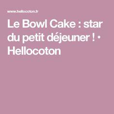 Le Bowl Cake : star du petit déjeuner ! • Hellocoton