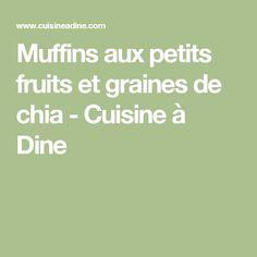 Muffins aux petits fruits et graines de chia - Cuisine à Dine
