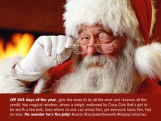 No wonder he's jolly! #santa #bestjobintheworld #christmas
