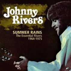 Johnny Rivers Summer Rains: The Essential Rivers 1964 1975 Album Cover, Johnny Rivers Summer Rains: The Essential Rivers 1964 1975 CD Cover, Johnny Rivers Summer Rains: The Essential Rivers 1964 1975 Cover Art Cd Cover, Album Covers, Johnny Rivers, John Lee Hooker, Free Radio, Ricky Nelson, 60s Music, Pop Hits, Muddy Waters
