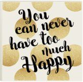 You Can Never Have Too Much Happy, Glitter Plaque