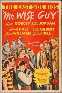 Mr. Wise Guy (1942) Stars: Leo Gorcey, Bobby Jordan, Huntz Hall, Billy Gilbert, Guinn 'Big Boy' Williams, Douglas Fowley, Jack Mulhall, David Gorcey ~ Director: William Nigh