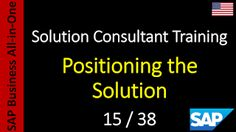 SAP - Course Free Online: 15-38 - Positioning the Solution