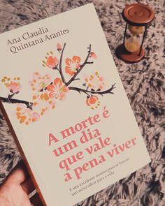 📚 A morte é um dia que vale a pena viver - Ana Claudia Quintana Arantes. . . Aquela velha história de que devemos aproveitar o HOJE pra…