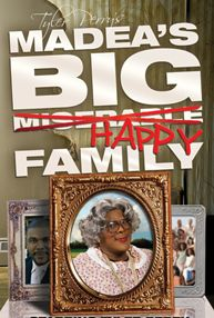 Tyler Perry - Madea's BIG Happy Family (Play)