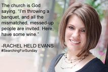 The Pulpit Fiction Interviews are with some of the most interesting people in Christianity today. Adam Hamilton, Nadia Bolz-Weber, Sara Miles, and many more. The latest interview with Rachel Held Evans is about her new book, #SearchingForSunday.