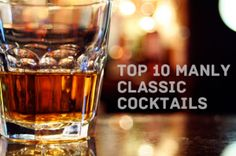 Top 10 Best Manly Classic Cocktails Recipes - Including an Old Fashioned