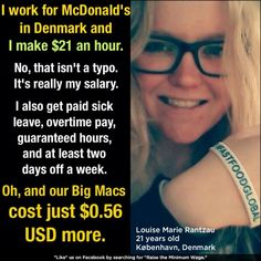 Denmark makes McDonald's treat their employees humanely. They still make a profit on their products, or they wouldn't be there. Time for the USA to catch up to the rest of the civilized world. VOTE THE GOP OUT IN NOVEMBER. Bernie Sanders, Paid Sick Leave, Look Man, Like Facebook, We Are The World, Political Views, Political Quotes, Lol, Social Issues
