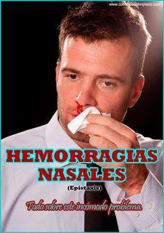¿SANGRE POR LA NARIZ? TRATAR CON LAS HEMORRAGIAS NASALES.   CONSEJOS DE LIMPIEZA, TRUCOS, TIPS Y REMEDIOS DEL HOGAR