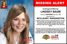 LINDSEY BAUM, Age Now: 18, Missing: 06/26/2009. Missing From MCCLEARY, WA. ANYONE HAVING INFORMATION SHOULD CONTACT: Grays Harbor County Sheriff's Office (Washington) 1-360-964-1731.
