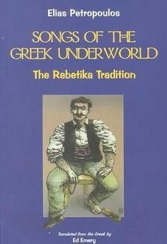 Songs Of The Greek Underworld: The Rebetika Tradition Underworld Book, Greek Underworld, Greek Plays, Greek Blue, Greek Music, Dj, Blues, Memories, Songs