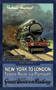 New York - London,Great Western Railway Advertising Poster. Travel Ads, Travel And Tourism, Train Travel, Travel Guide, Train Posters, Railway Posters, Poster Art, Kunst Poster, Vintage Advertisements