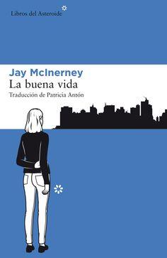 La buena vida / Jay McInerney. En el Upper East Side, Luke McGavock, un millonario gestor de inversiones, ha decidido tomarse un año sabático para poder dedicar más tiempo a su mujer y a su hija adolescente. Sin embargo, una mañana de septiembre de 2001 el cielo de Nueva York se oscurece y, en los días posteriores, gente que no estaba destinada a encontrarse termina trabajando mano a mano en las tareas de reconstrucción de la ciudad. Ecards, Reading, Teenage Daughters, Women, Good Life, New York City, Falling Down, September, E Cards