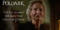 Oh Aunt Agatha...as if you would ever need bettering! #Poldark