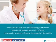 The ultimate Child Care - Safeguarding your Kid from every health issue with the most effective #Homeopathy treatment - Positive Homeopathy's #HomeoKids.