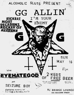 """Alcoholic Sluts Present""...GG Allin, Eyehategod & Seizure Boy @ Bridge Lounge"