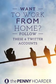 Twitter's good for more than the latest celebrity gossip and political battles (ugh). If you're looking for work-from-home jobs, make sure you're following these six accounts. @thepennyhoarder