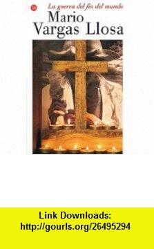 La guerra del fin del mundo (Narrativa (Punto de Lectura)) (Spanish Edition) (9788466320146) Mario Vargas Llosa , ISBN-10: 8466320148  , ISBN-13: 978-8466320146 ,  , tutorials , pdf , ebook , torrent , downloads , rapidshare , filesonic , hotfile , megaupload , fileserve