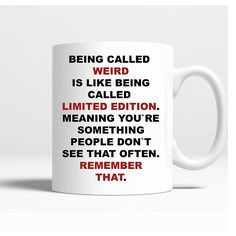 Amazon.com: Funny Novelty Coffee Mug - Being Called Weird is like being called limited edition- 11 Oz Printed on BOTH SIDES: Kitchen & Dining