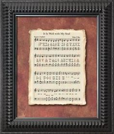 "Framed copy of old hymn ""It Is Well With My Soul"". I love this idea with any old hymn!"