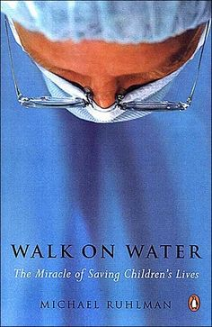 To read before Med School... Walk on Water by Michael Ruhlman