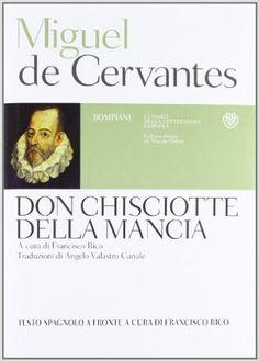 Amazon.it: Don Chisciotte della Mancia. Testo spagnolo a fronte - Miguel de Cervantes, F. Rico, A. Valastro Canale - Libri