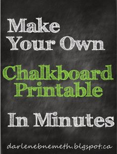 Darlene Nemeth: Make a Chalkboard Printable in Minutes