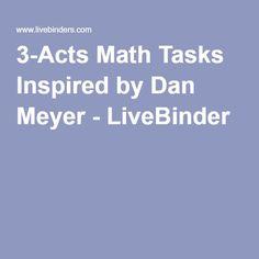 3-Acts Math Tasks Inspired by Dan Meyer - LiveBinder