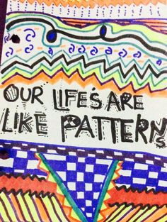 Our lifes are like patterns