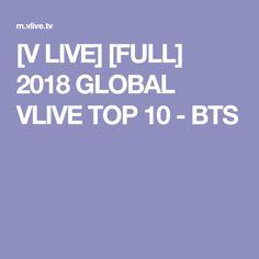 [V LIVE] [FULL] 2018 GLOBAL VLIVE TOP 10 - BTS