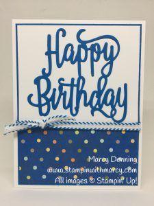 Happy Birthday Thinlits Die- Birthday Memories DSP -Stampin' Up! Birthday Cards For Men, Handmade Birthday Cards, Birthday Wishes, Male Birthday, Birthday Images, Birthday Quotes, Birthday Greetings, Happy Birthday Gorgeous, Beautiful Birthday Cards