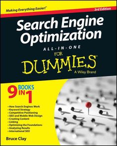 The most comprehensive coverage of search engine optimization In Search Engine Optimization All-in-One For Dummies, 3 rd Edition , Bruce Claywhose search engine consultancy predates Googleshares every