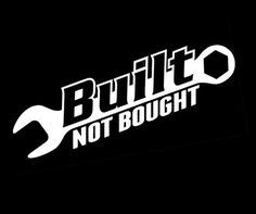 """Built not Bought"" Vinyl Sticker"