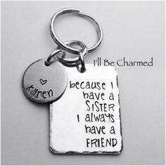 because I have a SISTER I always have a FRIEND by ILLBECHARMED
