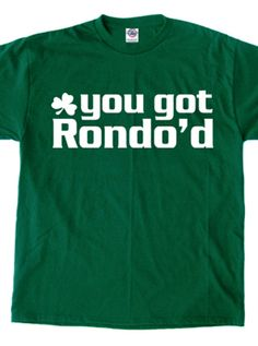 "A favorite in the streets outside the Garden, we have a handful of the green ""You Got RONDO'd"" shirt available for mail-order. Act fast because we don't have a bunch and these will likely go quick.  http://gamedayboston.com/tshirt/boston-celtics-t-shirt-you-got-rondod/"
