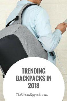 Trending Backpacks in 2018   The Urban Upgrade   Best Backpacks 2018   modern backpacks   smart backpacks   vintage backpacks   Anti Theft Backpacks   vintage backpacks   charging backpacks   spacious backpacks   stylish backpacks   bags   haversacks   Backpacks for men   Backpacks for women   top new backpacks   Backpacks for travel school college   fashion backpacks