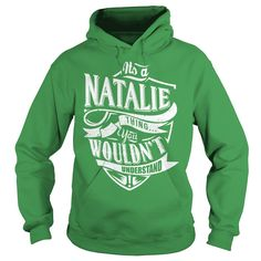 It's Natalie thing, you wouldn't understand