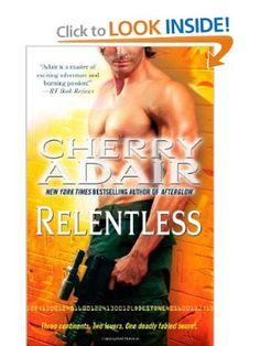Relentless: Cherry Adair: 9781451684322: Amazon.com: Books   How I'm spending my Spring Break!!! AWESOME!!!